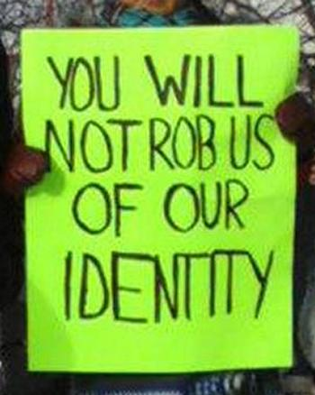 You will not rob us of our identity